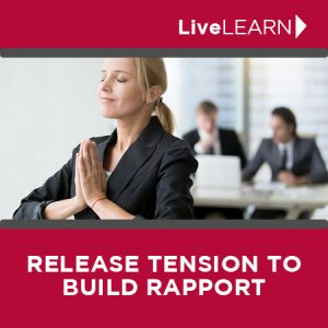 Learn to Release Tension and build rapport
