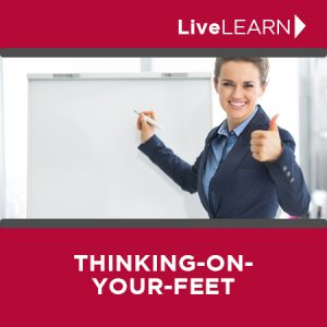 Learn to Think on your Feet