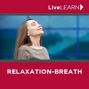 Learn how to breath through relaxation